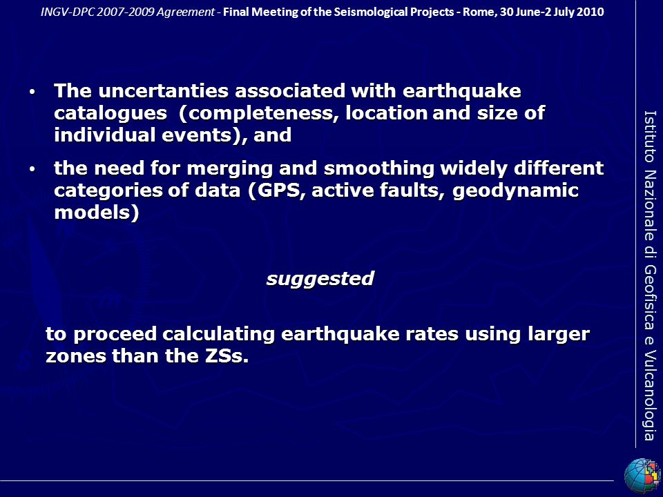 The uncertanties associated with earthquake catalogues (completeness, location and size of individual events), and