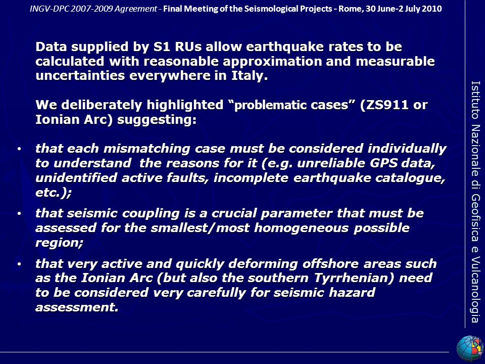 Data supplied by S1 RUs allow earthquake rates to be calculated with reasonable approximation and measurable uncertainties everywhere in Italy.