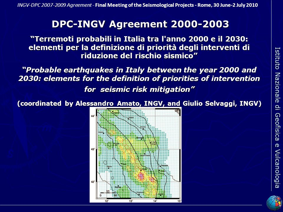 (coordinated by Alessandro Amato, INGV, and Giulio Selvaggi, INGV)