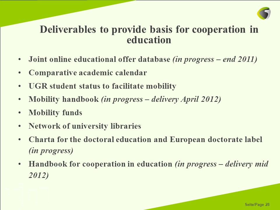 Deliverables to provide basis for cooperation in education