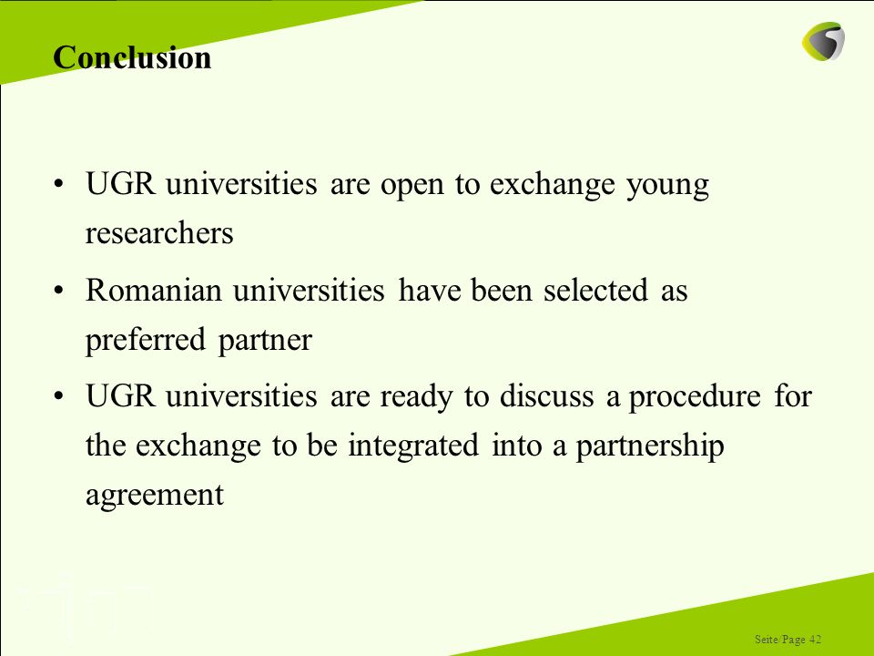 Conclusion UGR universities are open to exchange young researchers. Romanian universities have been selected as preferred partner.
