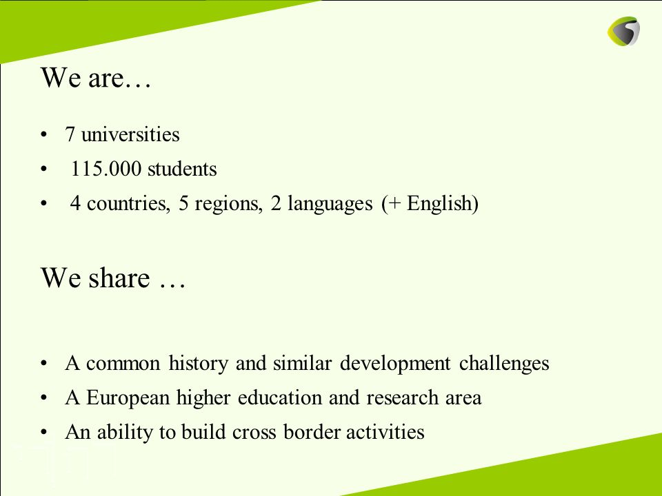We are… We share … 7 universities 115.000 students