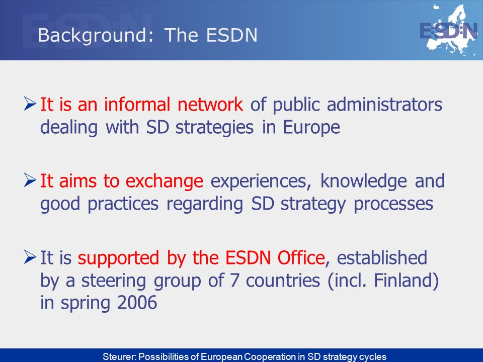 Background: The ESDN It is an informal network of public administrators dealing with SD strategies in Europe.