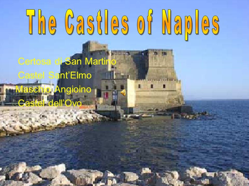 The Castles of Naples Certosa di San Martino Castel Sant'Elmo