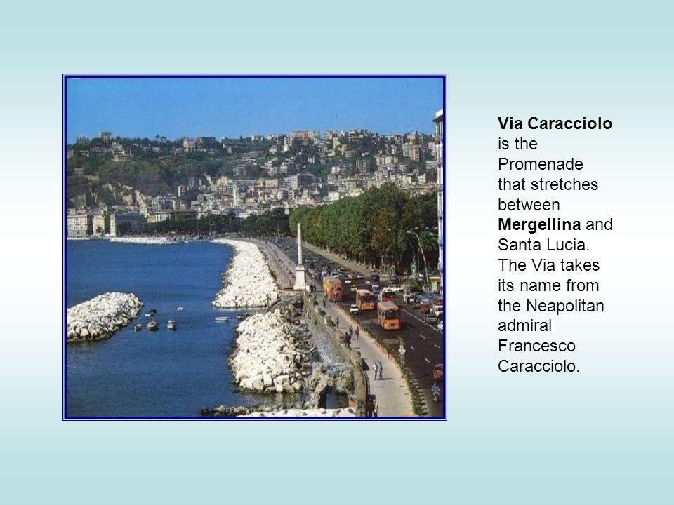 Via Caracciolo is the Promenade that stretches between Mergellina and Santa Lucia.