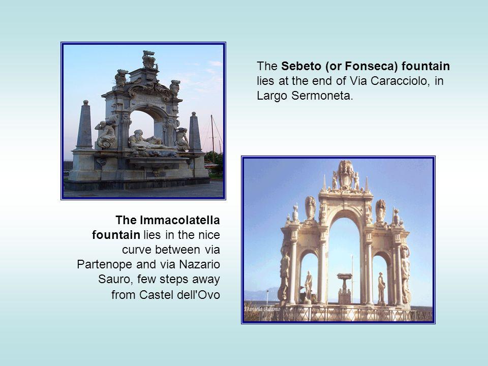The Sebeto (or Fonseca) fountain lies at the end of Via Caracciolo, in Largo Sermoneta.