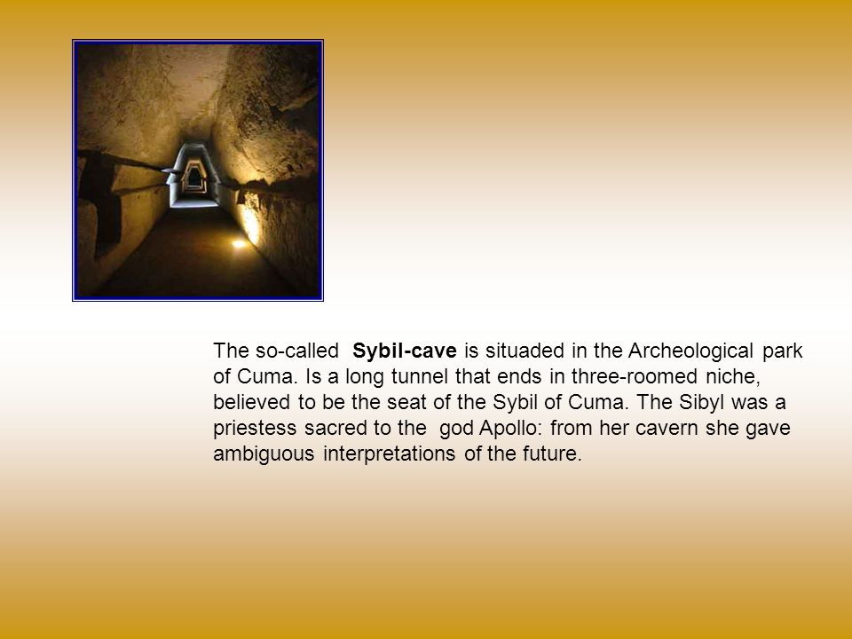 The so-called Sybil-cave is situaded in the Archeological park of Cuma