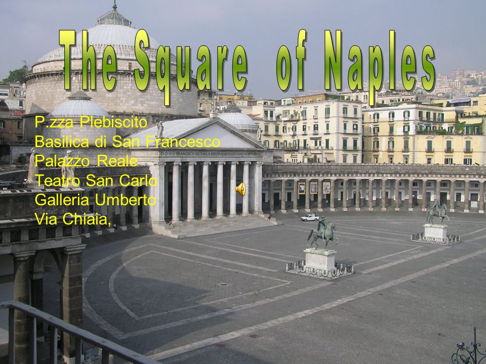 The Square of Naples P.zza Plebiscito Basilica di San Francesco