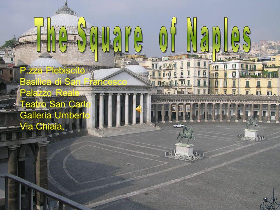 The Square of Naples P.zza Plebiscito Basilica di San Francesco