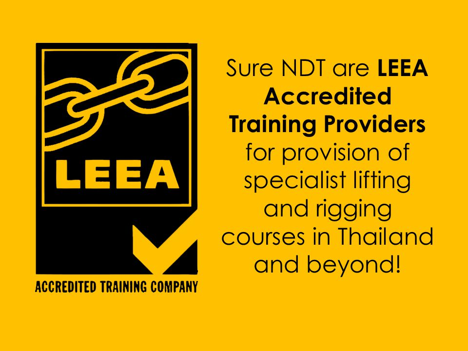 Sure NDT are LEEA Accredited Training Providers for provision of specialist lifting and rigging courses in Thailand and beyond!
