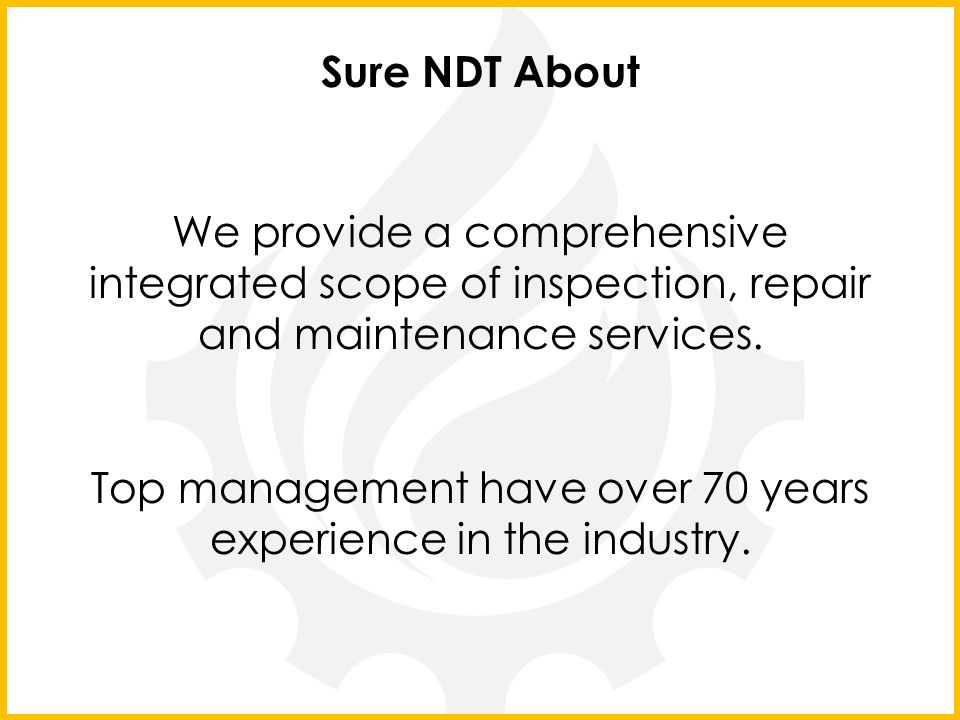 Top management have over 70 years experience in the industry.