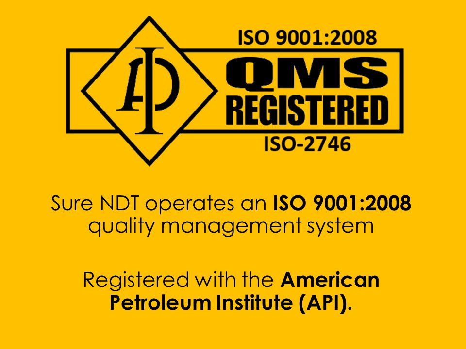 Sure NDT operates an ISO 9001:2008 quality management system