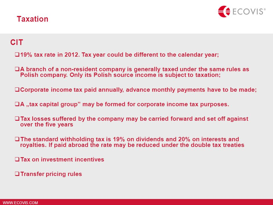 TaxationCIT. 19% tax rate in 2012. Tax year could be different to the calendar year;