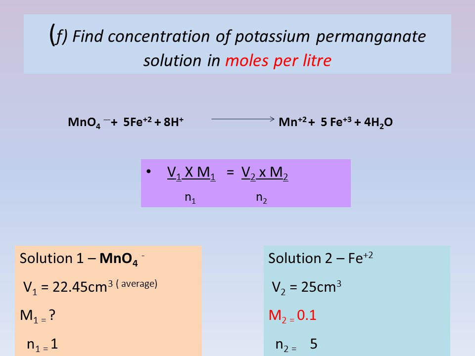 (f) Find concentration of potassium permanganate solution in moles per litre
