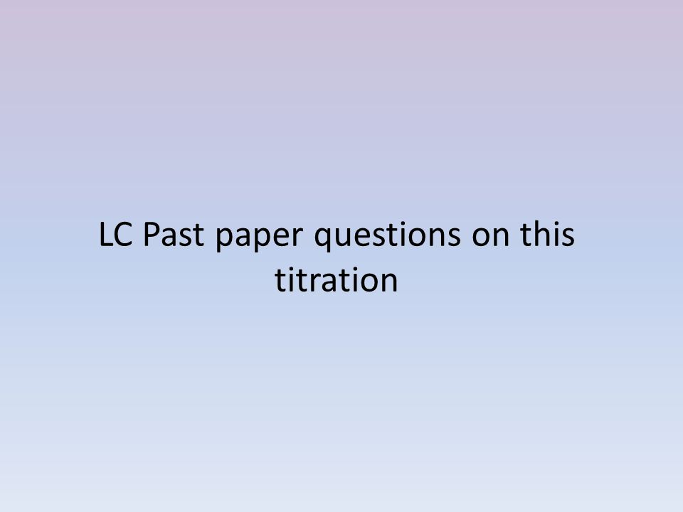 LC Past paper questions on this titration