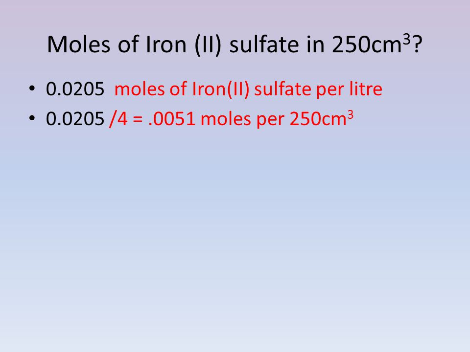 Moles of Iron (II) sulfate in 250cm3