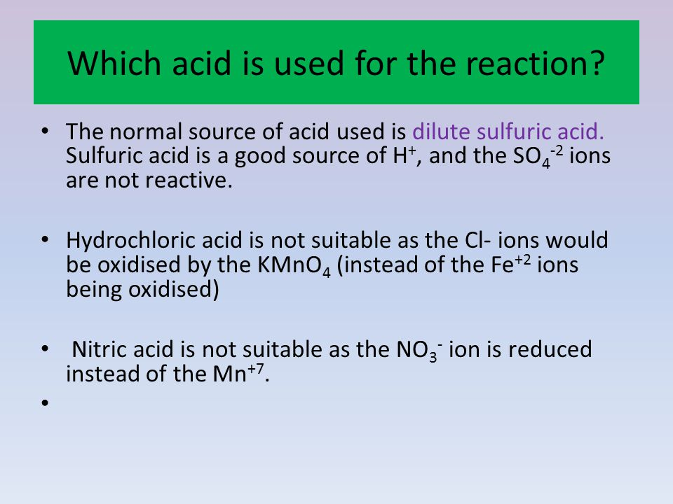 Which acid is used for the reaction