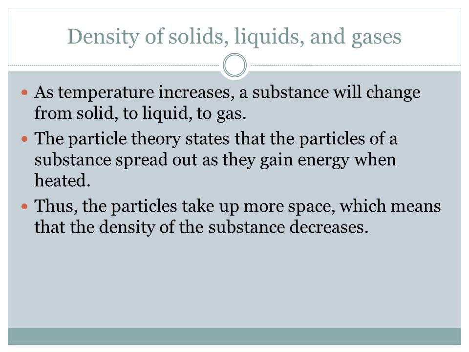 the densities of liquid and solid The same way, changing the density of a liquid, either by changing its temperature or dissolving things in it, will affect how well solid objects float in it boats float higher.