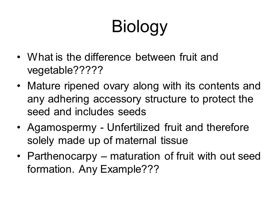 Fruits and Nuts Mature Ovary. - ppt download