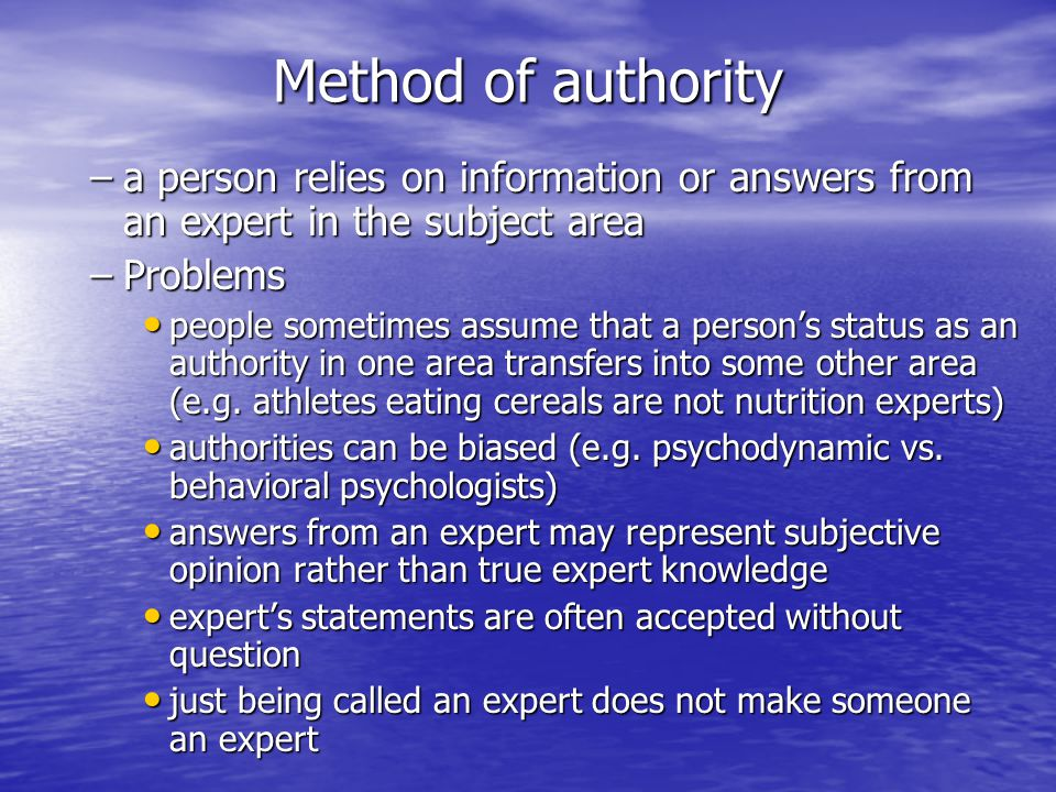 Method of authority a person relies on information or answers from an expert in the subject area. Problems.