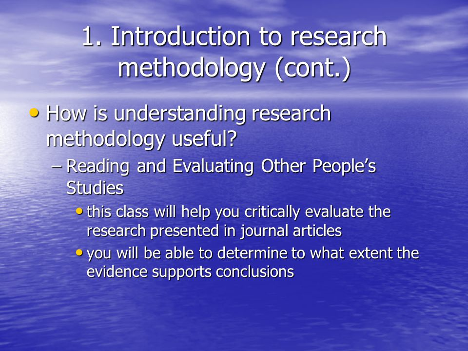 1. Introduction to research methodology (cont.)