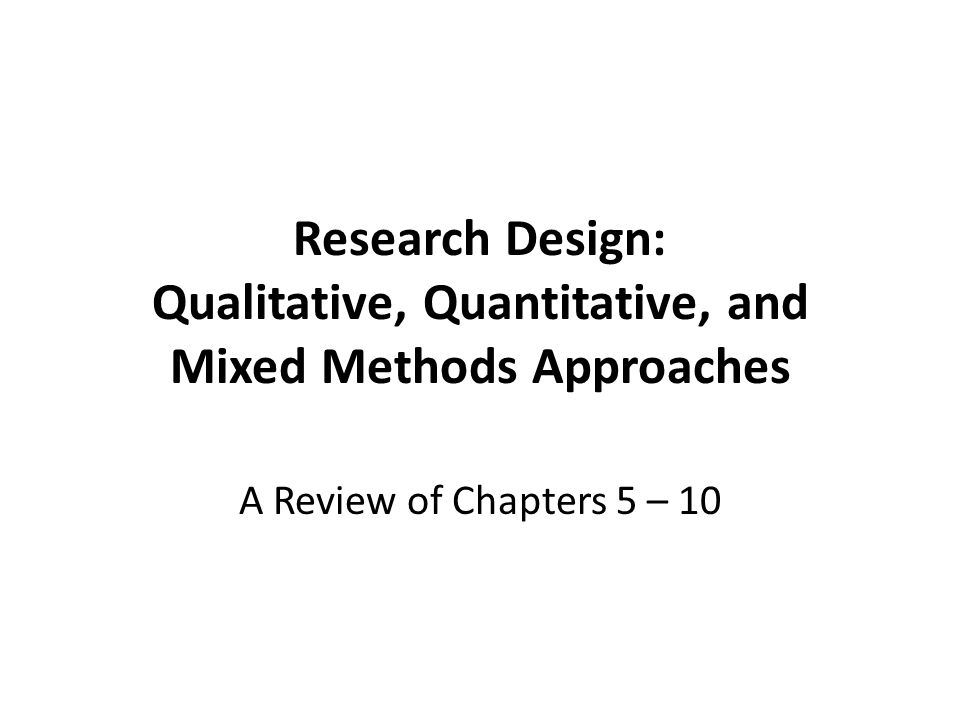 Chapter 2: Quantitative, Qualitative, and Mixed Research