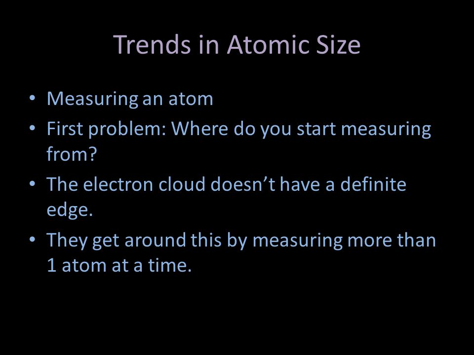 Trends in Atomic Size Measuring an atom
