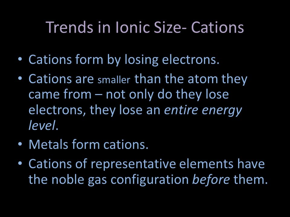 Trends in Ionic Size- Cations