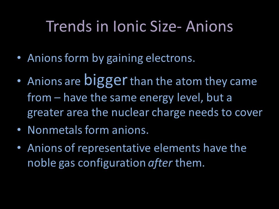 Trends in Ionic Size- Anions