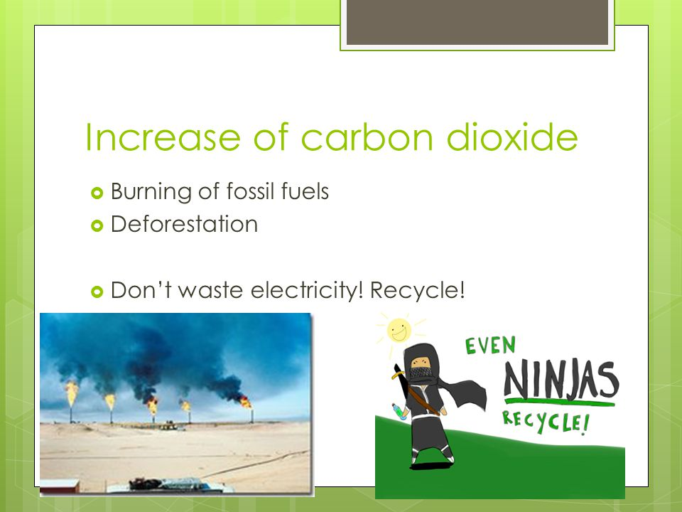 Increase of carbon dioxide