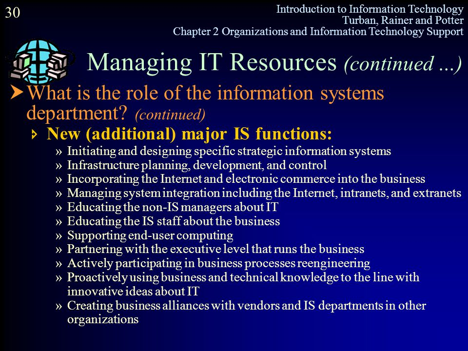 Managing IT Resources (continued …)