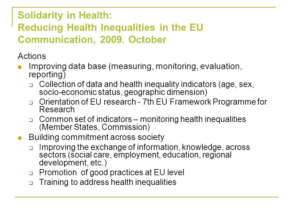 Solidarity in Health: Reducing Health Inequalities in the EU Communication, 2009. October