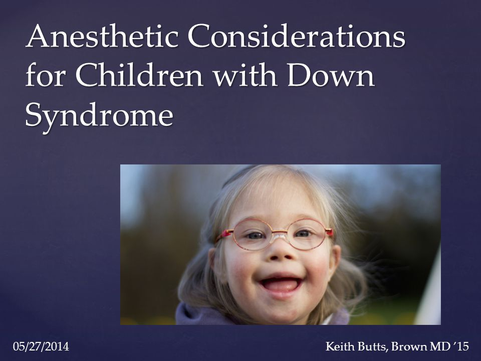 Anesthetic Considerations for Children with Down Syndrome