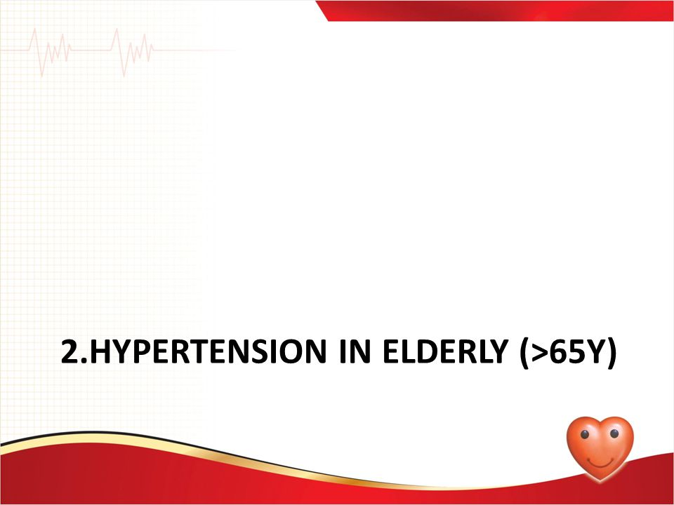 2.Hypertension in elderly (>65Y)