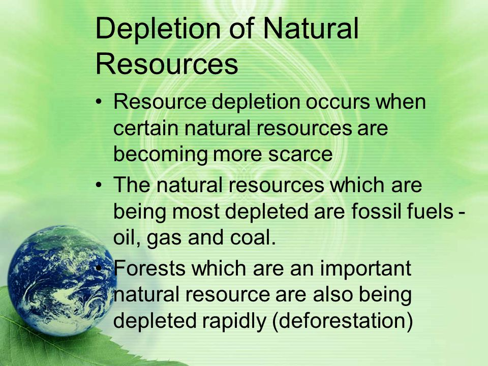 depletion of natural resources The depletion of natural capital through one-off cash flows has come to  characterize natural resource development in canada throughout.