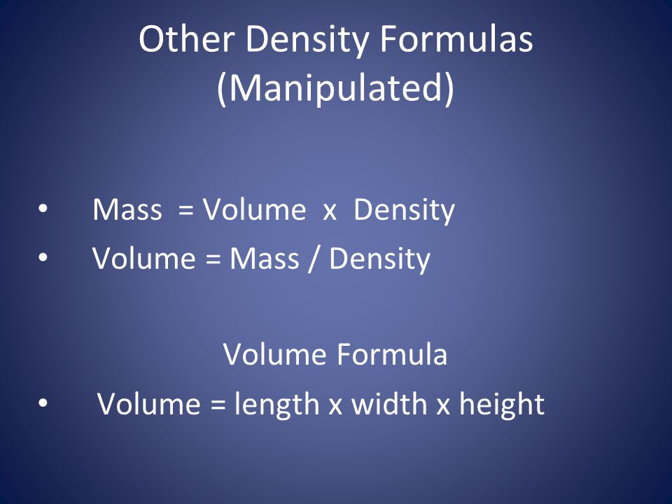 Other Density Formulas (Manipulated)