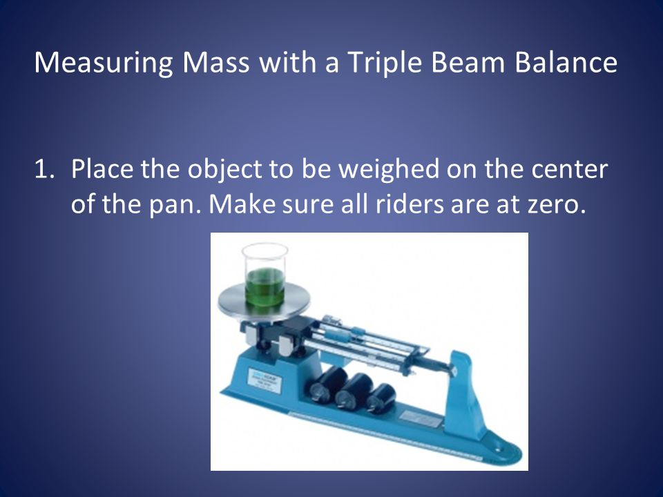 Measuring Mass with a Triple Beam Balance