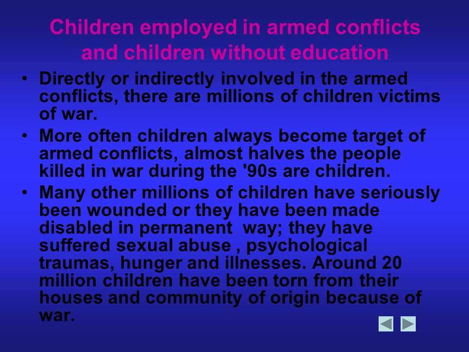 Children employed in armed conflicts and children without education