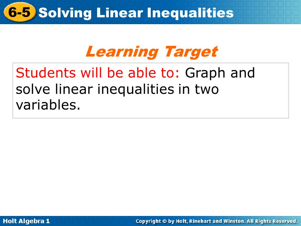 Learning Target Students will be able to: Graph and solve linear inequalities in two variables.