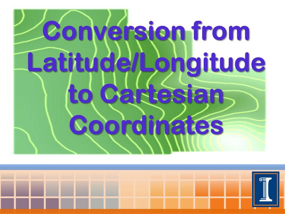 Conversion from Latitude/Longitude to Cartesian Coordinates