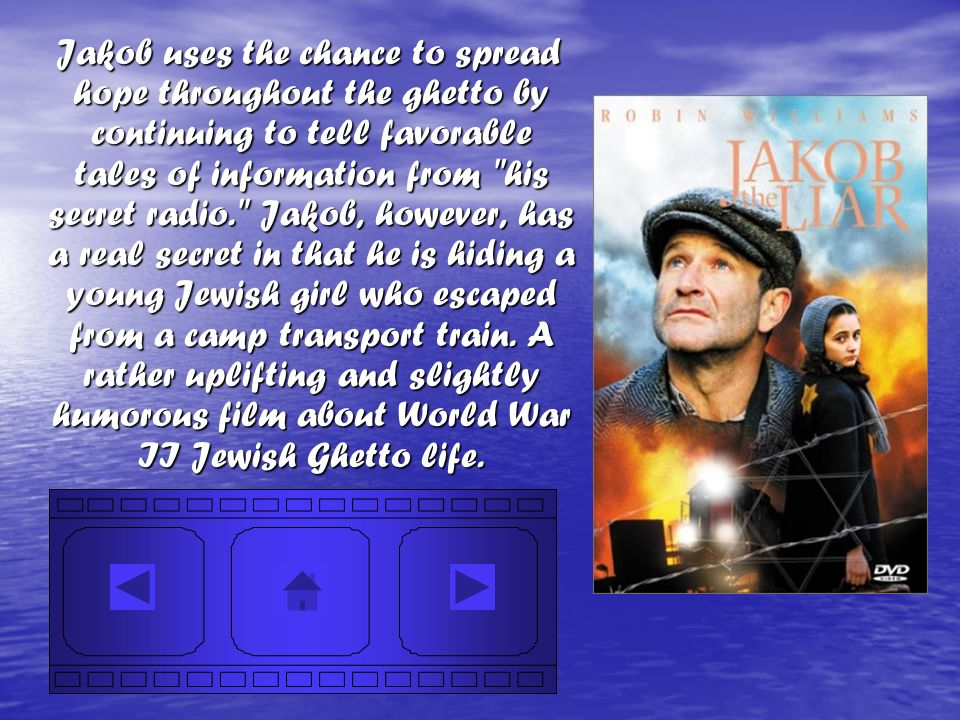 Jakob uses the chance to spread hope throughout the ghetto by continuing to tell favorable tales of information from his secret radio. Jakob, however, has a real secret in that he is hiding a young Jewish girl who escaped from a camp transport train.