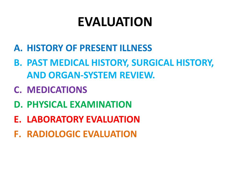 physical examination and review of system The medical history taking together the history, information from the physical examination and any investigations and reading straight from a list whilst doing your systems review (eg 'anything associated with this', 'does it radiate'.