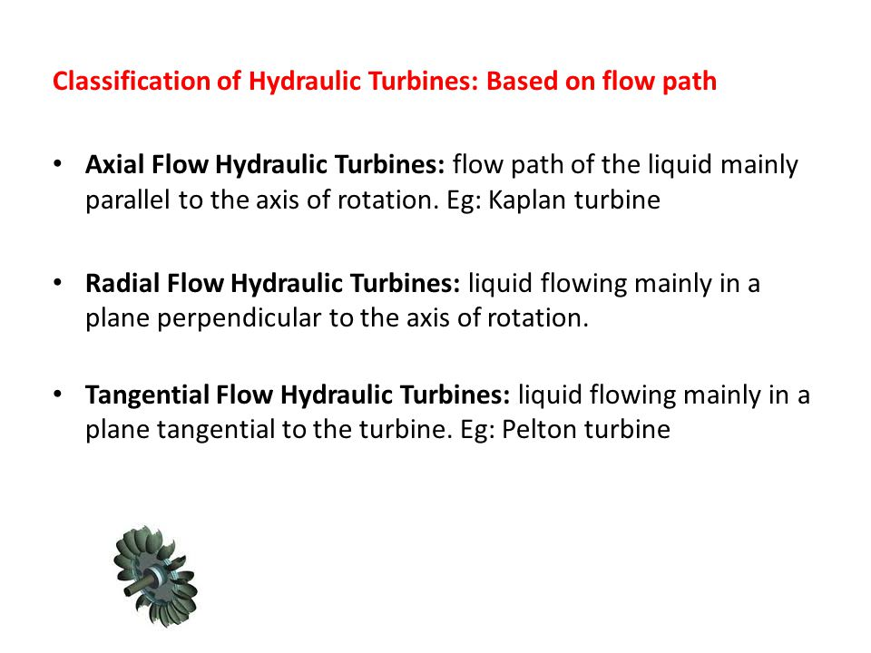Classification of Hydraulic Turbines: Based on flow path