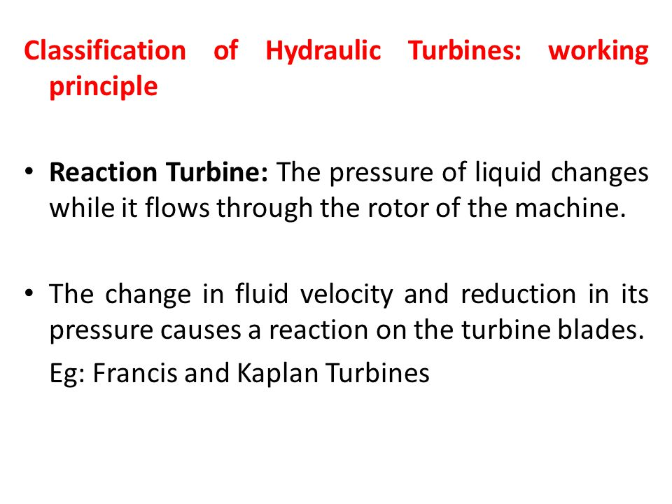 Classification of Hydraulic Turbines: working principle