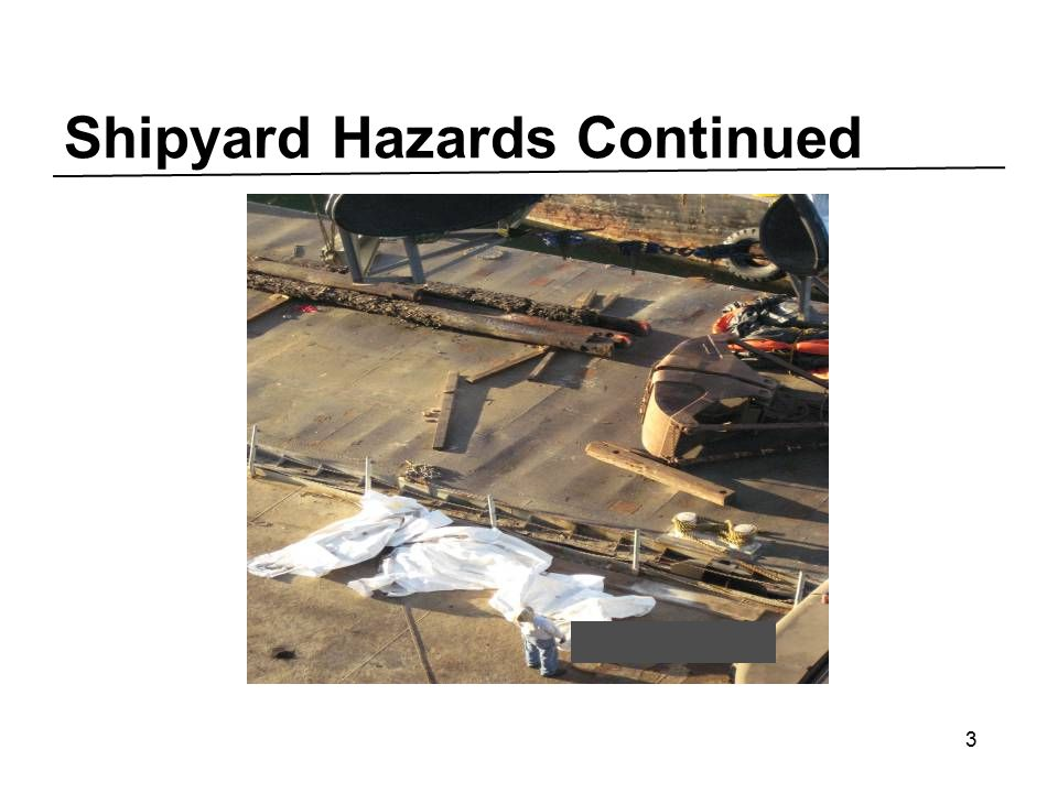 Shipyard Hazards Continued