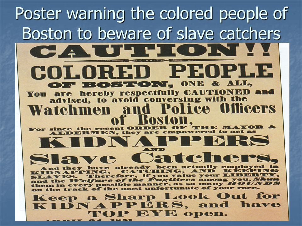 Poster warning the colored people of Boston to beware of slave catchers