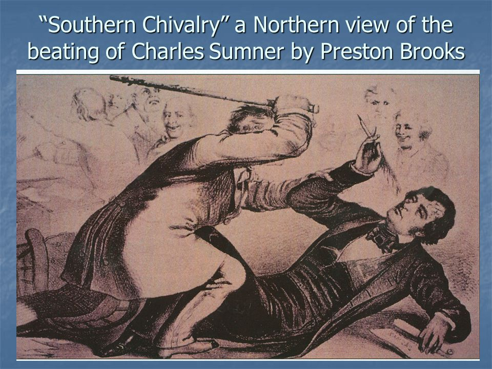 Southern Chivalry a Northern view of the beating of Charles Sumner by Preston Brooks