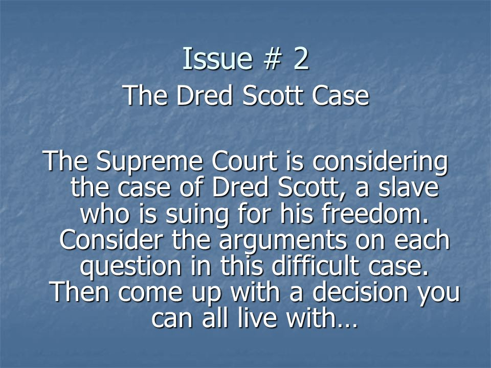 Issue # 2 The Dred Scott Case