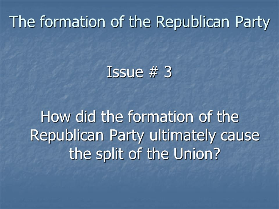 The formation of the Republican Party