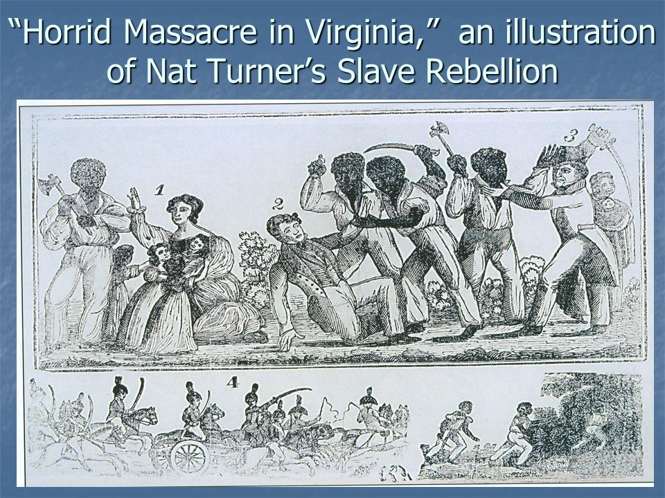 Horrid Massacre in Virginia, an illustration of Nat Turner's Slave Rebellion